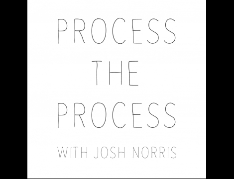 Process The Process: New Podcast Hosted by Josh Norris