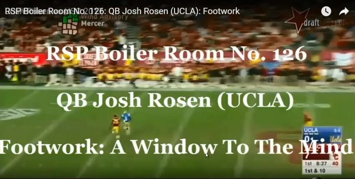 RSP Boiler Room No. 126: QB Josh Rosen (UCLA) A Window To The Mind