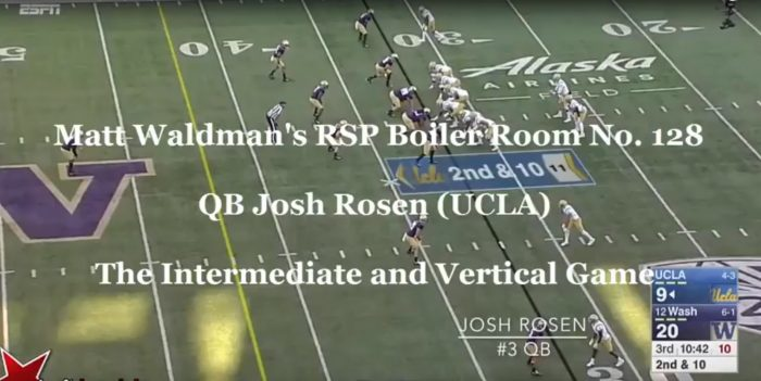 Matt Waldman's RSP Boiler Room: QB Josh Rosen's (UCLA) Vertical Game