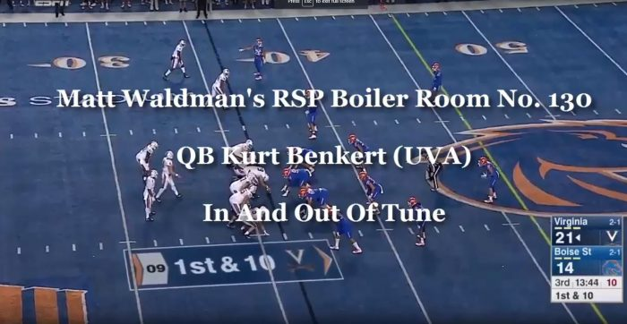 RSP Boiler Room No. 130: QB Kurt Benkert (UVA) In And Out Of Tune