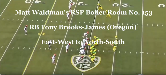 Matt Waldman's RSP Boiler Room No. 153 RB Tony Brooks-James (Oregon): East-West to North-South