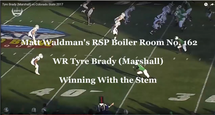 Matt Waldman's RSP Boiler Room No. 162 WR Tyre Brady (Marshall): Winning with the Stem