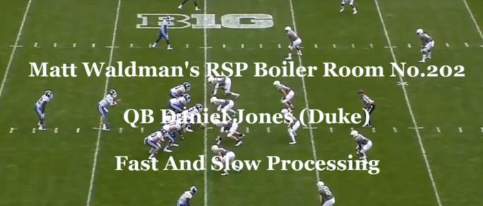 Matt Waldman's RSP Boiler Room No.202: QB Daniel Jones (Duke), Fast and Slow Processing