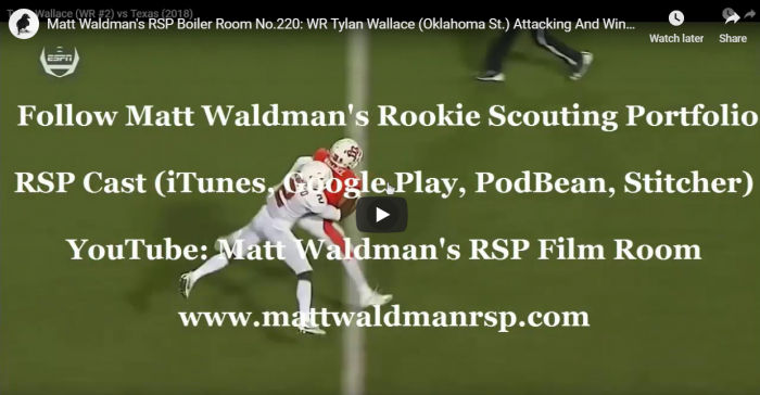 Matt Waldman's RSP Boiler Room No.220: Attacking and Winning with WR Tylan Wallace (Oklahoma St.)