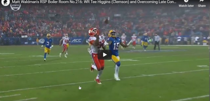 Matt Waldman's RSP Boiler Room No.216: WR Tee Higgins (Clemson) And Overcoming Late Contact