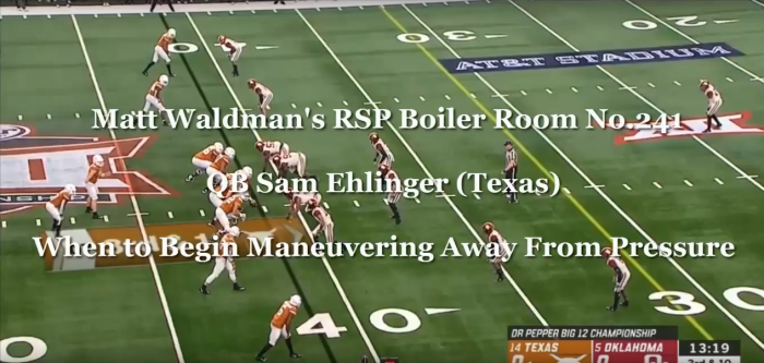 Matt Waldman's RSP Boiler Room No.241 QB Sam Ehlinger (Texas): Addressing Pressure