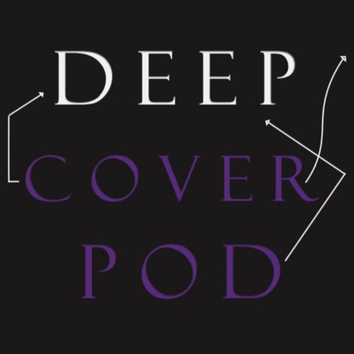 The Deep Cover Podcast Part II: Matt's Background, his Racism Pod, and Advice to the Industry